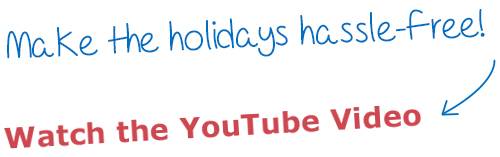 Make the holidays hasslefree! YouTube Video